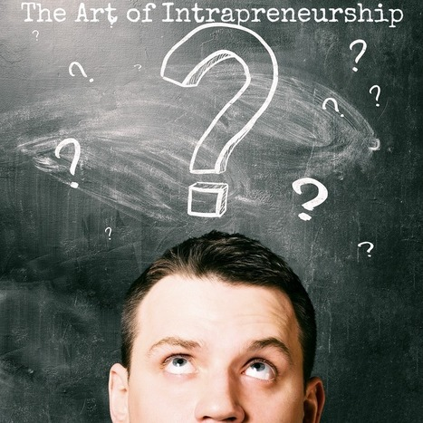 The Art of Intrapreneurship | e-commerce start-up | Scoop.it