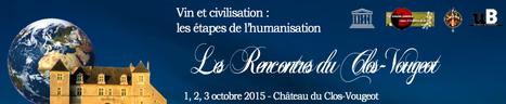 Colloque | Rencontres du Clos-Vougeot 2015 | World Wine Web | Scoop.it