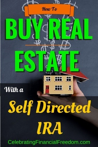 How To Buy Real Estate With a Self Directed IRA | Celebrating Financial Freedom | Scoop.it