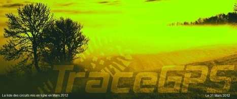 Newsletter TraceGps 31 Mars 2012 | Balades, randonnées, activités de pleine nature | Scoop.it