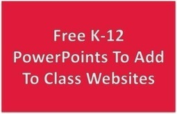 Free K-12 PowerPoints To Add To Class Websites | MyWeb4Ed | MyWeb4Ed | Scoop.it