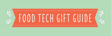 The 2013 Ultimate Food Tech Holiday Gift Guide » Food+Tech Connect | Food+Tech | Scoop.it