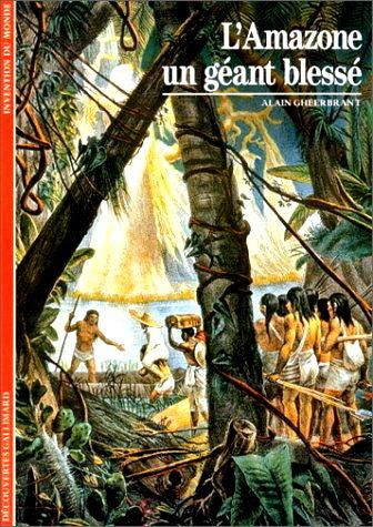 Alain Gheerbrant, écrivain et grand explorateur de l'Amazonie, est mort | Merveilles - Marvels | Scoop.it