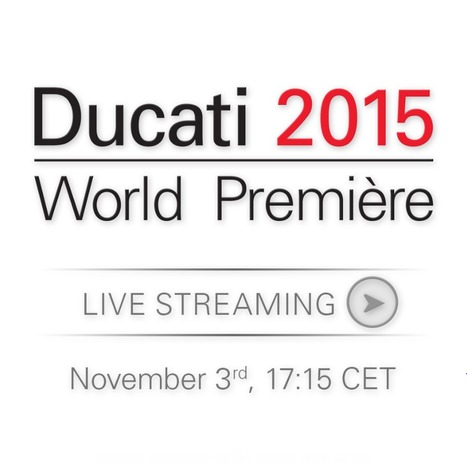 Ducati 2015 World Premiere, Live web stream | Ductalk Ducati News | Scoop.it