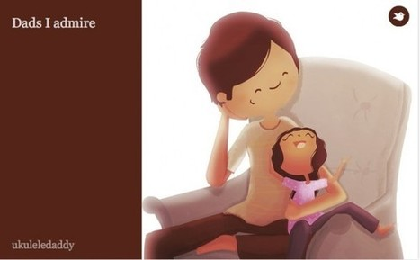 Dads I Admire: an Illustrated Perspective of Good Dads | Daddytude | Scoop.it