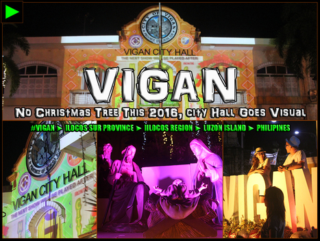 [Vigan] ► No Giant Christmas Tree This 2016, City Hall Goes Visual, Interactive by Night | #TownExplorer | Exploring Philippine Towns | Scoop.it