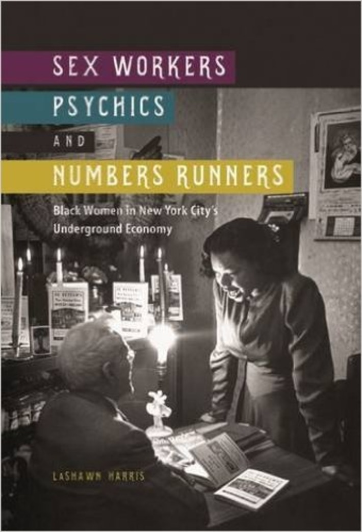 Sex Workers, Psychics, and Numbers Runners: Black Women in New York City's Underground Economy | Sex Work | Scoop.it
