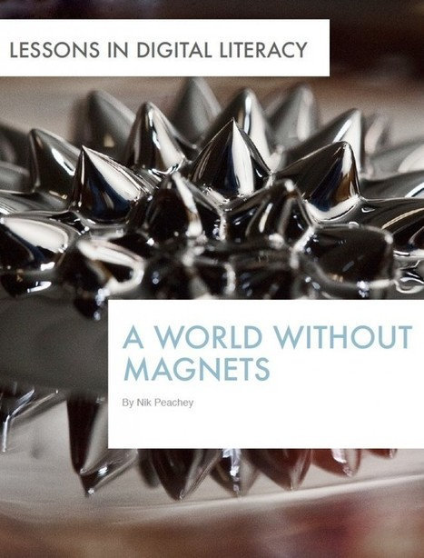 A World without Magnets - Lessons in Digital Literacy | Learning Technology News | Scoop.it