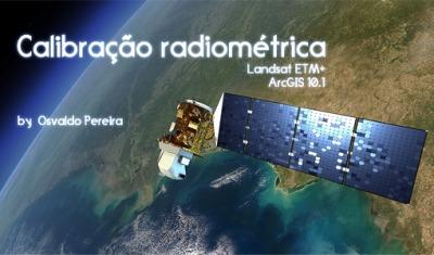 Calibração radiométrica de imagens Landsat no ArcGis 10.1 ... | ArcGIS-Brasil | Scoop.it