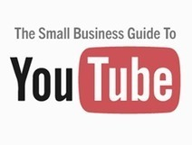 The Small Business Guide To YouTube | Marketing Your Small Business | Scoop.it