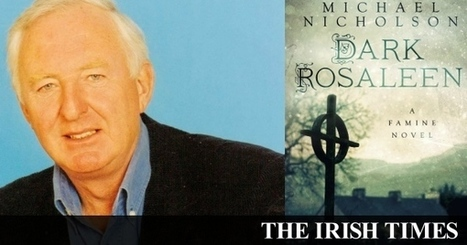 Michael Nicholson: Famine novel changed my mind on England's guilt | The Irish Literary Times | Scoop.it