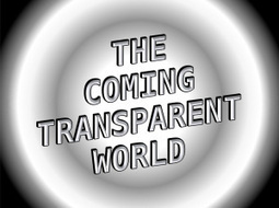 The Coming Transparent World | The Transparent Society | Scoop.it