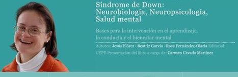 Nuevo libro sobre neurobiología, neuropsicología y salud mental en el síndrome de Down | Sindrome de Down | Scoop.it