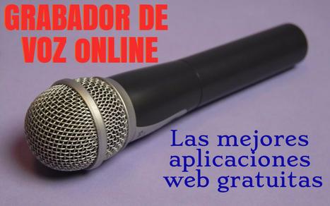 Grabador de voz online: 5 mejores aplicaciones web gratuitas   Herramientas Web 2.0 para docentes   Scoop.it