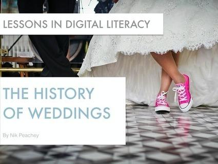 The History of Weddings - Lessons in digital literacy | Nik Peachey | Scoop.it