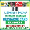 RECHARGE CARD PRINTING BUSINESS IN NIGERIA  - GET AUTHORIZED DEALER PACKAGE: CALL +2347030722911