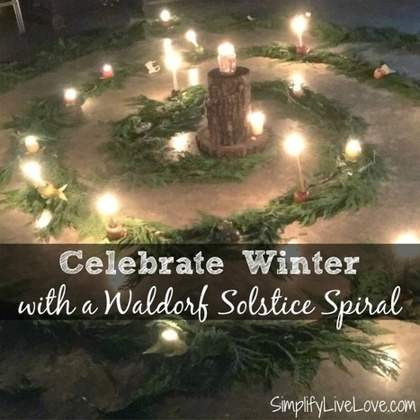 Celebrate Winter with a Waldorf Solstice Spiral - Simplify, Live, Love   ReConnecting to Nature   Scoop.it