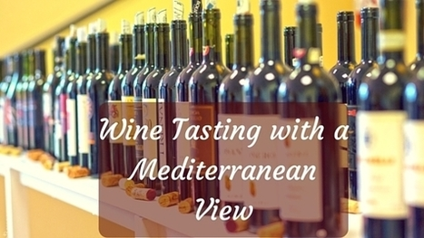 Wine Tasting with a Mediterranean View | Wine, history and culture... | Scoop.it