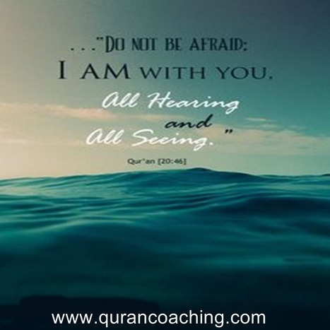 Do not be afraid.... | Quran Online | Scoop.it