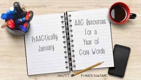 PrAACtically January: AAC Resources for A Year of Core Words | AAC: Augmentative and Alternative Communication | Scoop.it