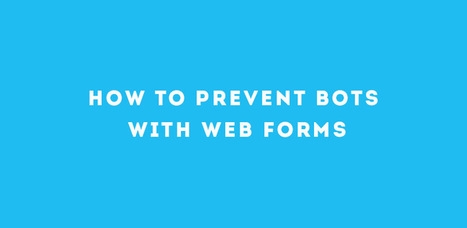 How To Prevent Bots With Web Forms - PremiumCoding | Tutorials & News | Scoop.it