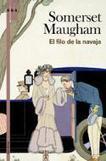 William Somerset Maugham: El filo de la navaja | El Club de los Domingos | Scoop.it