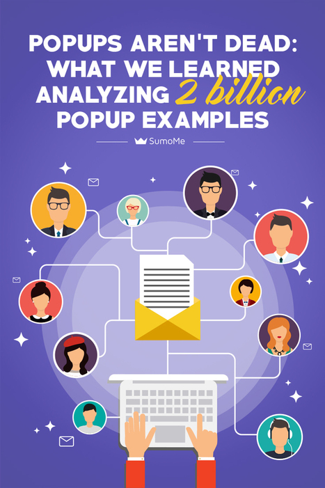 Pop-ups Aren't Dead: What We Learned Analyzing 2 Billion Pop-up Examples | Email Marketing Tips | Scoop.it