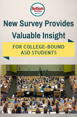 New Survey Provides Valuable Insight for College-Bound ASD Students - Autism Parenting Magazine   Interventions and Supports   Scoop.it
