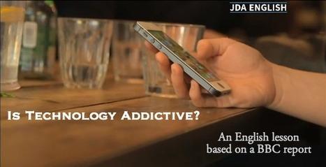 Is Technology Addictive? An English Lesson Based on a BBC Report. | Cibereducação | Scoop.it