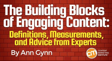 The Building Blocks of Engaging Content: Advice from Experts | Inbound marketing, social and SEO | Scoop.it