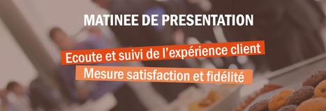 Matinée Satisfaction, fidélité & expérience clients - 26 janvier   Customer Experience, Satisfaction et Fidélité client   Scoop.it