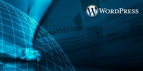Aprende a crear tu website para negocios o tu blog usando Wordpress | BLOGOSFERA DE EDUCACIÓN SUPERIOR Y POSTGRADOS | Scoop.it