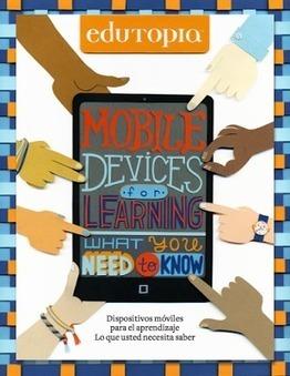 Descubre todo lo que necesitas saber sobre dispositivos móviles para el aprendizaje | E-Learning, Formación, Aprendizaje y Gestión del Conocimiento con TIC en pequeñas dosis. | Scoop.it