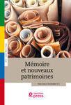 Ouvrage en ligne : Mémoire et nouveaux patrimoines | Géographie de la mémoire | Scoop.it