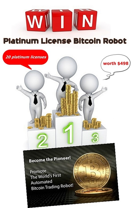 Win a Platinum Licenses of the Bitcoin Robot ( worth $498 )   Viral Classified News   Scoop.it