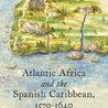Africans in the Atlantic World: XVI-XIX