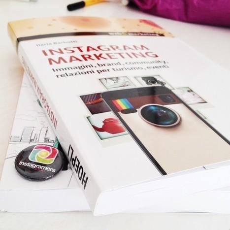 Instagram Marketing: strategia e best practice in un libro   Digital Marketing News & Trends...   Scoop.it