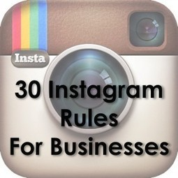 30 Instagram Rules for Your Businesses that Drive Results | Information Economy | Scoop.it