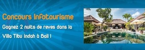 Jeu-concours : 2 nuits dans une villa à Bali à gagner | Actu Tourisme | Scoop.it