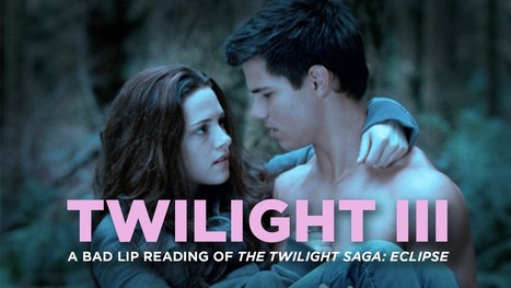 """TWILIGHT III"" — A Bad Lip Reading of The Twilight Saga: ECLIPSE - YouTube | Winning The Internet | Scoop.it"