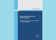 Neuromarketing in the B-to-B-Sector | Neuro Design | Scoop.it