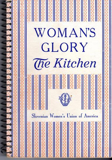 Woman's Glory, Slovenian Kitchen | Slovenian Genealogy Research | Scoop.it