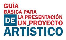 Guía básica para la presentación de un proyecto artístico | Artica - Centro Cultural 2.0 | Arte | Scoop.it