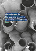 European Trade Union Institute (ETUI) - The asbestos lie. The past and present of an industrial catastrophe | Asbestos and Mesothelioma World News | Scoop.it