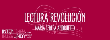 Interlínea: cultura editorial - Lectura revolución | BiblioVeneranda | Scoop.it