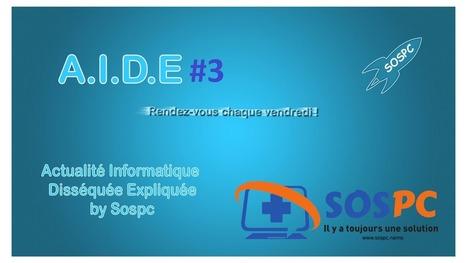 A.I.D.E, votre hebdo sur l'actu informatique. #3 | Freewares | Scoop.it