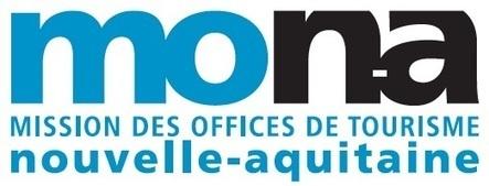 La MONA, la tête de réseau des Offices de Tourisme en Nouvelle Aquitaine | Actu Réseau MONA | Scoop.it