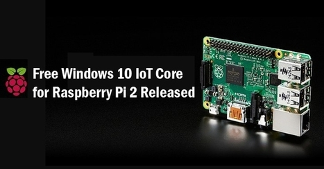 Download Free Windows 10 for the Internet of Things and Raspberry Pi 2 | TWEETxBODY | Raspberry Pi | Scoop.it