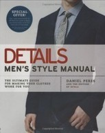 Details Men's Style Manual: The Ultimate Guide for Making Your Clothes Work for You | THE LOS ANGELES FASHION | Best of the Los Angeles Fashion | Scoop.it