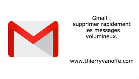 Gmail : supprimer rapidement les messages volumineux. | netnavig | Scoop.it